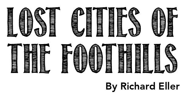 Lost Cities of the Foothills by Richard Eller